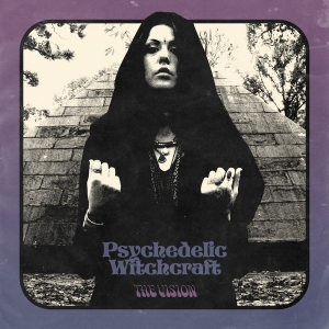 Psychedelic-Witchcraft-The-Vision